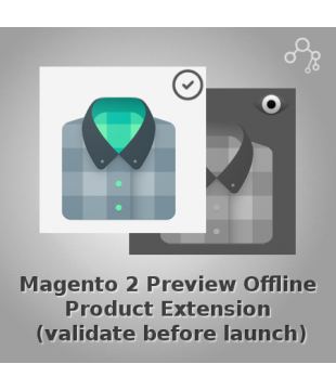 Magento 2 Preview Offline Product Extension (validate before launch)